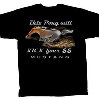 Ford Mustang T-shirt This Pony Will Kick Your SS
