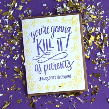 Lionheart Prints - Kill It As Parents Greeting Card