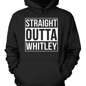Straight Outta Whitley County. Cool Gift - Hoodie