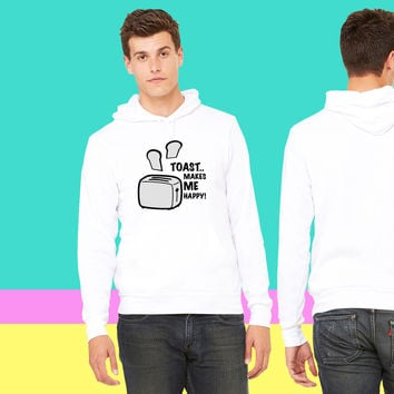 Toast makes me happy_ sweatshirt hoodiee