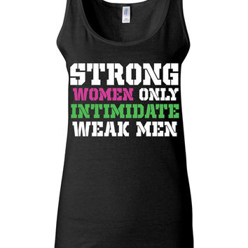 Workout Clothes - Strong Women Only Intimidate Weak Men - Funny Running Shirt