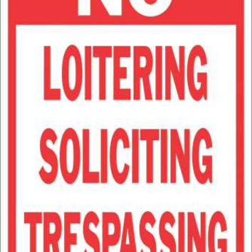 No Soliciting No Loitering No Trespassing Heavy Duty Reflective Sign, 12 In. X 18 In.