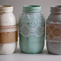 Set of 3 painted & distressed mason jars with lace and burlap, farmhouse decor, rustic wedding decor, shabby chic wedding, shabby chic decor