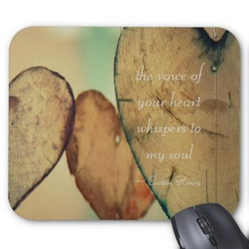The Voice Of Your Heart Whispers To My Soul Mouse Pad