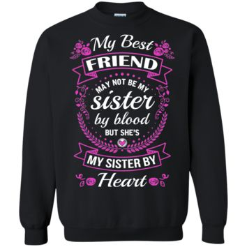 Check out this awesome My Best Friend She's My Sister By Heart Sister Friend