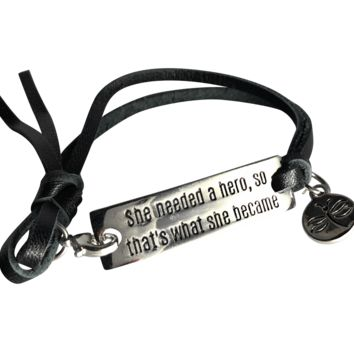 "Inspirational Sayings Bracelet ""She Needed A Hero So That's What She Became"" Adjustable"