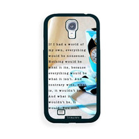 Galaxy S4 Case - S IV Case - Shawnex Alice in Wonderland Quote Samsung Galaxy i9500 Case Snap On Case