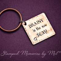 Brainy is the New SEXY - Hand Stamped Copper Key Chain - Sherlock Holmes Irene Adler - BBC - The Woman - Sherlocked - Fangirl Keychain
