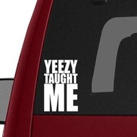 Yeezy Taught Me Kanye West Vinyl Decal Sticker