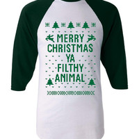 "3/4 Length Sleeve ""Ugly Christmas Sweater"" T Shirt ""Merry Christmas Ya Filthy Animal"" AWESOME XMAS Shirt MUST Have Holiday Shirt Too Green"