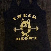 Check Meowt  Burn Out Fitness Tank Top. Burn Out Gym Shirt. Fitness Tank Top. Woman's Work Out Clothing. Racer back Tank this l