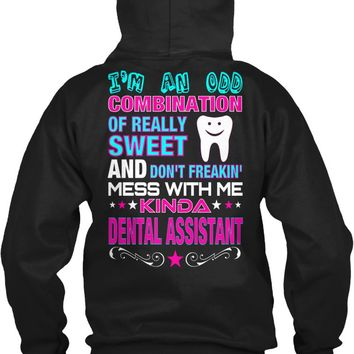 DENTAL ASSISTANT- I'm An Odd Combination