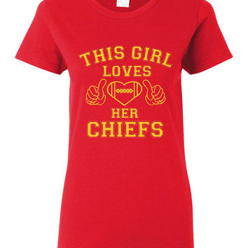 This Girl Loves Her Chiefs Tshirt. Awesome Kansas City Chiefs Tshirt. Great Fan Shirt Ladies and Unisex Style Shirt.  Makes a Great Gift!!!
