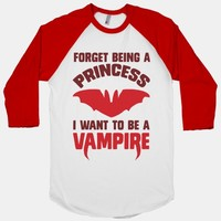 Forget Being A Princess I Want To Be A Vampire