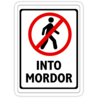 Don't Walk Into Mordor.