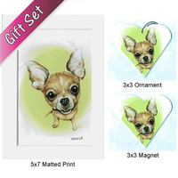 Chihuahua Gift Set - Chihuahua Ornament - Chihuahua Magnet - Chihuahua Art - Chihuahuas - Dogs - Pet - Dog Portrait Artist - Weeze Mace
