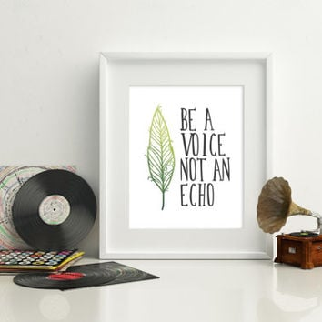 Be a voice not an echo, 8x10 digital print, instant download printable poster typography motivational quote, green watercolor leaf