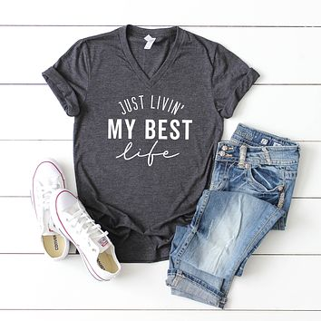Just Livin' my Best Life   V-Neck Graphic Tee