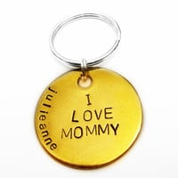I LOVE MOMMY, Personalized Keychain, Customized Key Ring, gift ideas, Mothers day, New mom, Newborn