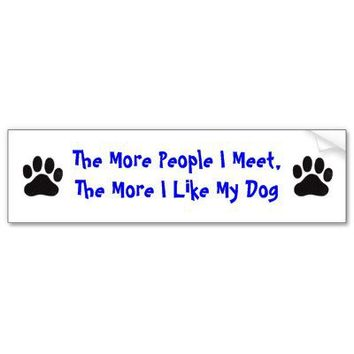 PawPrint More People I Meet, More I Like My Dog Bumper Sticker from Zazzle.com