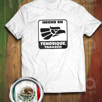 Hecho En Tenosique, Tabasco, Mexico T-Shirt (Adult Size)