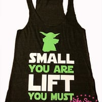 Small you are lift you must. gym tank. workout Tank. gym Tank top. Workout Tank. Gym Tank Top. Exercise Tank Top. Gym Tank. Gym Shirt. yoda.