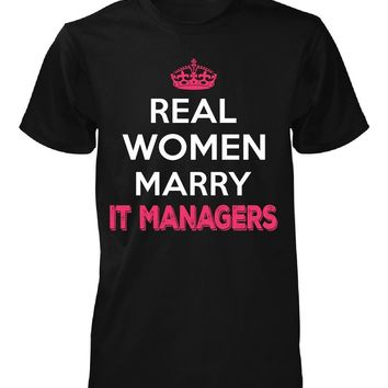 Real Women Marry It Managers. Cool Gift - Unisex Tshirt
