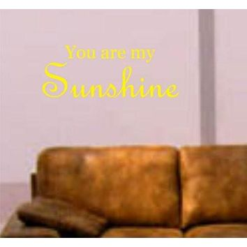 You Are My Sunshine Decal Sticker Wall Vinyl Beautiful Cool Nice Quote Words