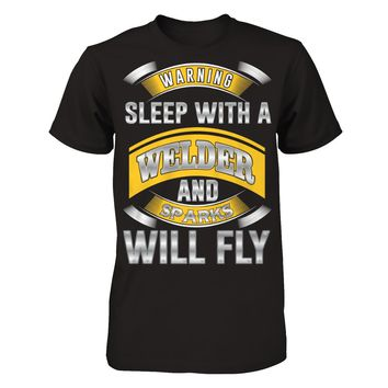Sleep With A Welder, Sparks Will Fly