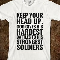 KEEP YOUR HEAD UP. GOD GIVES HIS HARDEST BATTLES TO HIS STRONGEST SOLDIERS T-SHIRT (BLACK ICL021)