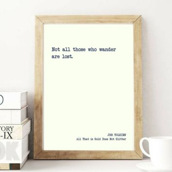Not All Those Who Wander Are Lost, JRR TOLKIEN, Literary Print