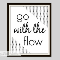 Go With The Flow Print - Typography  Print - Modern Home Decor - Nursery Print - Office Print - Housewarming Gift - 8x10 Print
