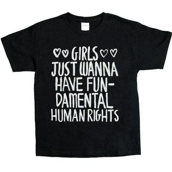 Girls Just Wanna Have Fundamental Human Rights -- Youth/Toddler T-Shirt