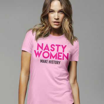 Nasty Woman T Shirt, Nasty Women Quote, Hillary Clinton Shirt, Feminist Tshirt, Nasty Women Tee Shirt, Anti Trump, Nasty Shirt, Pink Shirt,