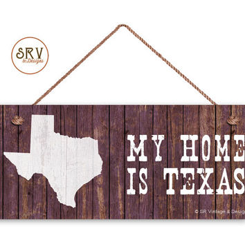 "Texas State Sign, My Home is Texas, Weatherproof, 6""x14"", Rustic Signs, Housewarming Gift, Office Sign, Made to Order"