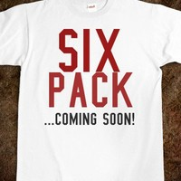 SIX PACK COMING SOON TEE T SHIRT