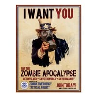 I Want You - Zombie Apocalypse Posters from Zazzle.com