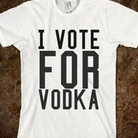 I vote for vodka - Happy Friday