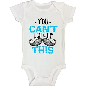 "Cute Mustache Inspired Baby Bodysuit ""You Can't Handle This"" RB Clothing Co"