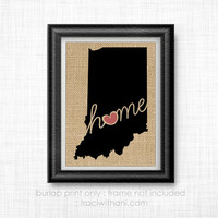 Indiana Home - IN Burlap Printed Wall Art: Print, Silhouette, Print, Heart, Home, State, United States, Rustic, Typography, Artwork, Map