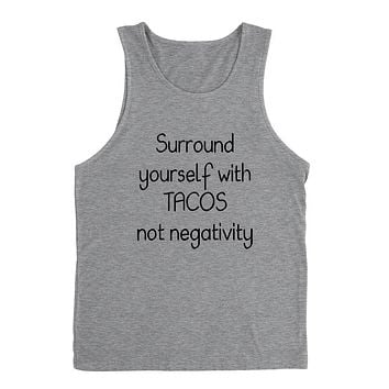 Surround yourself with tacos not negativity, funny sarcastic saying, humor, joke, food lover Tank Top
