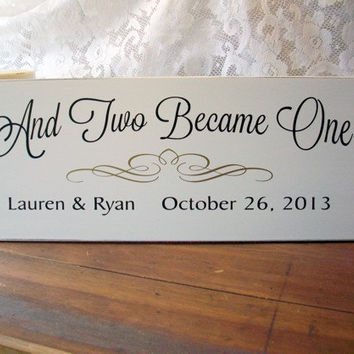 And Two Became One Bride and Groom Personalized Wedding Wood Sign