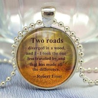 Robert Frost quotes Necklace, Saying 'Two roads diverged in a wood ...', Inspirational Poetry Quote Necklace - Inspiring Jewelry (XL25)