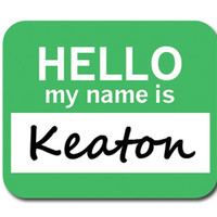 Keaton Hello My Name Is Mouse Pad