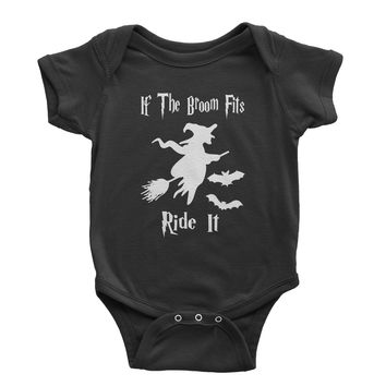 If The Broom Fits Ride It Witch  Infant One-Piece Romper Bodysuit