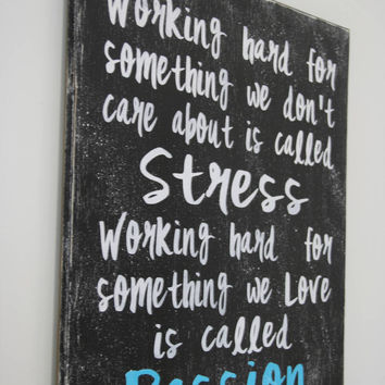 Wood Sign Inspirational Sign Distressed Wood Sign Working Hard For Something We Don't Care About Is Called Stress Wood Wall Decor Rustic