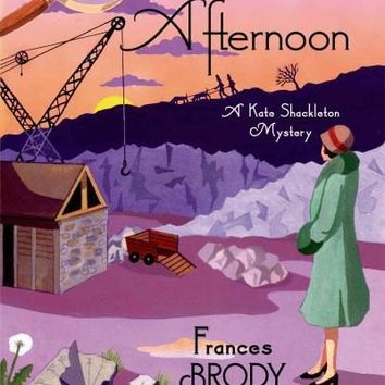 Murder in the Afternoon (A Kate Shackleton Mystery)
