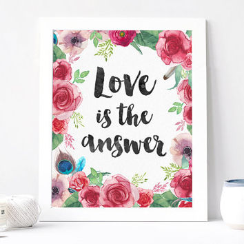 Love Is The Answer Print - Love Is The Answer Quote - Inspirational Quote - Motivational Quote - Inspirational Print Poster - Love Romantic
