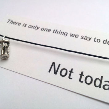 What do we say to death, Not today  Game of Thrones friendship bracelet on waxed cotton cord