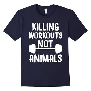 Killing Workouts Not Animals Vegan Bodybuilder T-Shirts